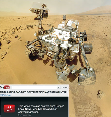 Oops! Scripps blocked NASA's video of Curiosity rover (left), claiming it to be its own. More on p36, 'When Apple censors ...'(Courtesy: NASA)