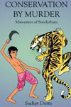 CONSERVATION BY MURDER: MANEATERS OF SUNDARBANS