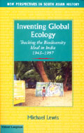 Book Notice: Inventing Global Ecology by Michael Lewis