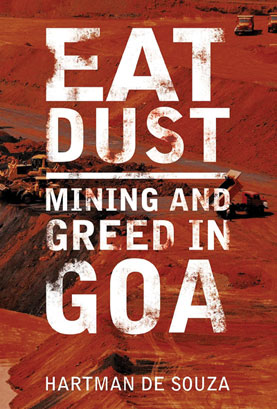 <strong>EAT DUST: MINING AND GREED IN GOA</strong><br />