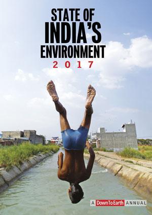 पर्यावरण और विकास से जुड़े अहम विषयों पर शोधपरक लेखों का संकलन है 'स्टेट ऑफ इंडिया'ज एनवारनमेंट -2017' रिपोर्ट।  प्रस्तुत लेख इसी रिपोर्ट से लिया गया है