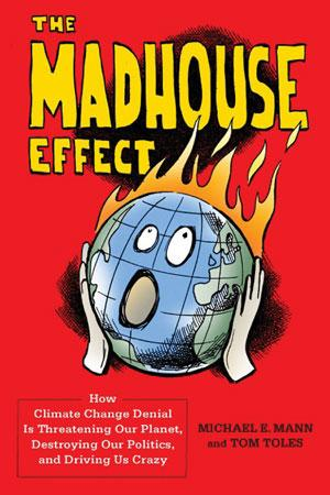 THE MADHOUSE EFFECT <br />