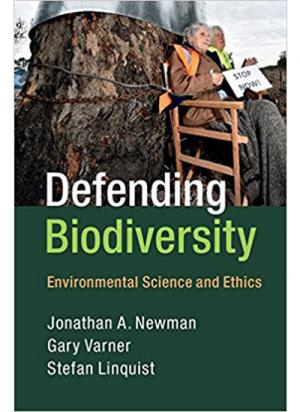 Defending Biodiversity: Environmental Science and Ethics
