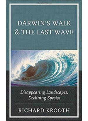 Darwin's Walk and The Last Wave: Disappearing Landscapes, Declining Species