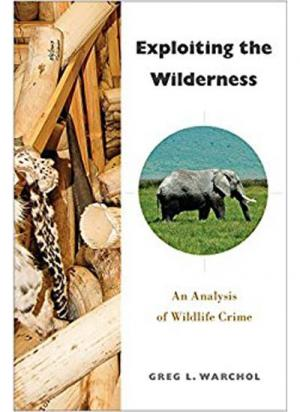 Exploiting the Wilderness: An Analysis of Wildlife Crime