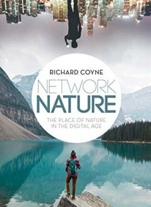 Network Nature: The Place of Nature in the Digital Age