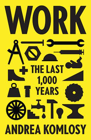 <b>Work: The Last 1,000 years</b><br>