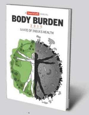 Body Burden 2015 - State of India's Health