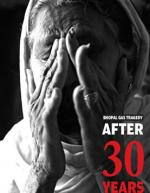 Bhopal Gas Tragedy After 30 Years
