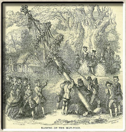 An artist's impression of Raising of the Maypole (Photograph courtesy: Chamber's Book of Days)