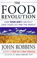 The food revolution: How your diet can help save your llife and the world