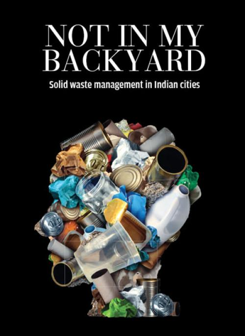 NOT IN MY BACKYARD – Solid Waste Mgmt in Indian Cities
