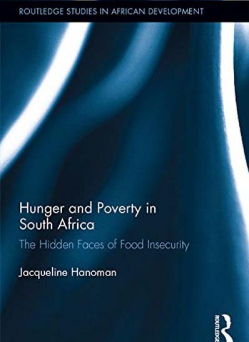Hunger and Poverty in South Africa: The Hidden Faces of Food Insecurity