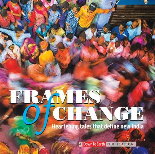 Frames of change - Heartening tales that define new India