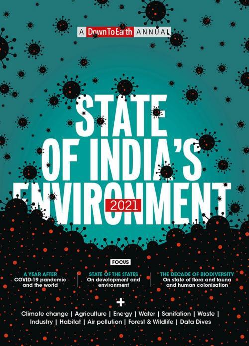 एसओई 2021: हम और हमारा पर्यावरण दोनों खतरे में है