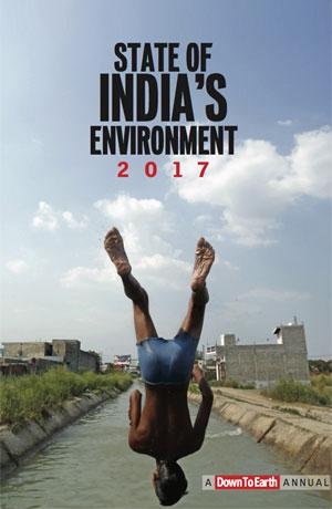 Annual State Of India's Environment - SOE 2017