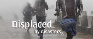 Displaced by Disasters