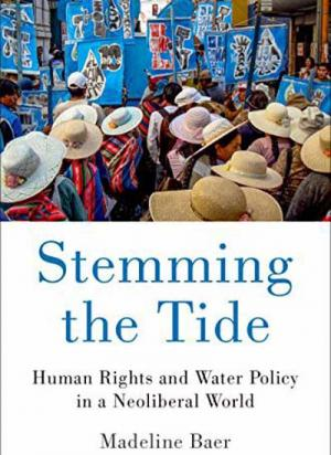 Stemming the Tide: Human Rights and Water Policy in a Neoliberal World