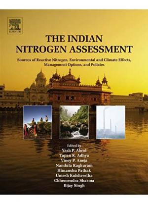 The Indian Nitrogen Assessment: Sources of Reactive Nitrogen, Environmental and Climate Effects, Management Options, and Policies
