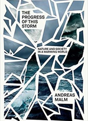 The Progress of This Storm: Nature and Society in a Warming World