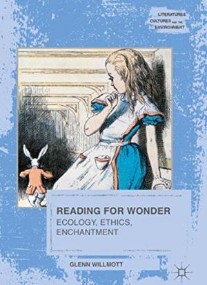 Reading for Wonder: Ecology, Ethics, Enchantment