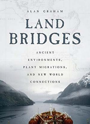 Land Bridges: Ancient Environments, Plant Migrations, and New World Connections