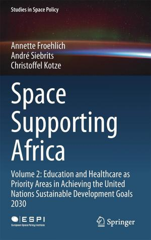 Space Supporting Africa: Volume 2: Education and Healthcare as Priority Areas in Achieving the United Nations Sustainable Development Goals 2030