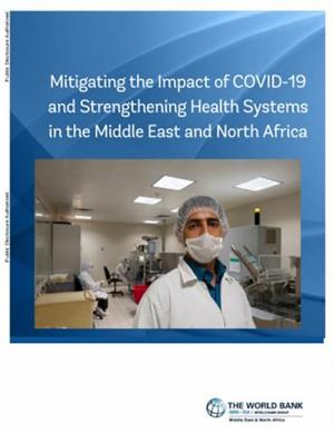 Mitigating the Impact of COVID-19 and Strengthening Health Systems in the Middle East and North Africa