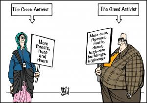 Simply put: Green activist vs greed activist. Cartoon: Sorit Gupto