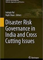 Disaster Risk Governance in India and Cross Cutting Issues