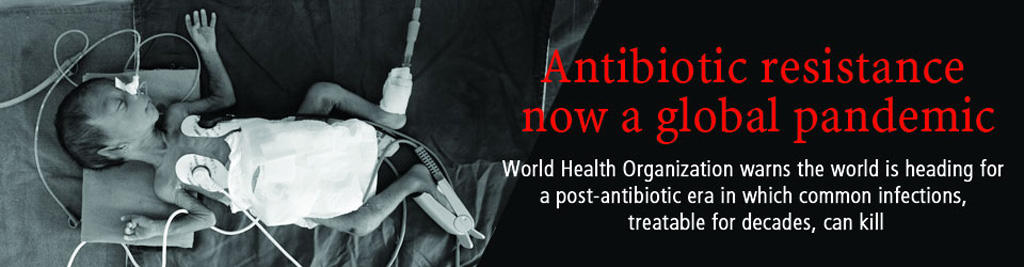 Antibiotic resistance now a global pandemic