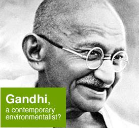 Gandhi, a contemporary environmentalist?
